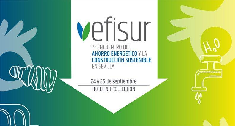 Efisur, el I Encuentro del Ahorro Energético y la Construcción Sostenible de Sevilla